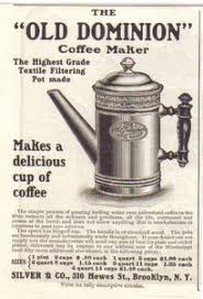 Old Dominion Coffee Maker Ad Circa 1900