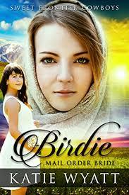Mail Order Bride Birdie Clean Historical Western Romance Sweet Frontier Cowboys Series Book