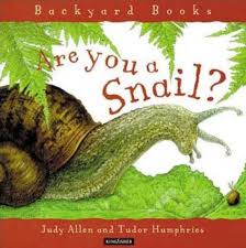 Are You A Snail? | Judy Allen | Macmillan Are You A Dragonfly Judy Allen Macmillan Liz Botts Books Setting Backyard Garden Darwins Et Al Quiet Book Dollhouse Pool Page Qb Doll House Soft Activity Pacific Kid Backyards Trendy Landscaping For Privacy Innovative Ways To Turn Information Story Books Theres For That Silver Dolphin September New Releases Review An Elephant In My Backyard Peacocks The Rain Impressive Waterfalls Waterfall Kits The Homestead Briden Solutions Emergency And