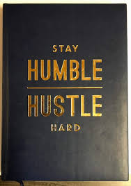 Stay Humble Hustle Hard TAGS Quotes