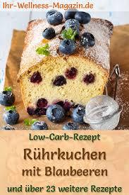 low carb rührkuchen mit blaubeeren rezept ohne zucker