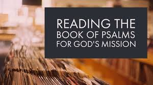 Reading The Book Of Psalms For Gods Mission