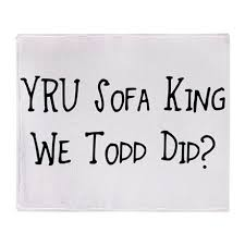 sofa king we todd did 33 images yru sofa king we todd did
