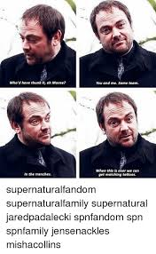 Memes Tattoos And Supernatural Whod Have Thunk It Eh Moose
