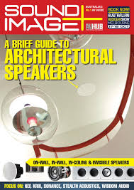 Sonance Ceiling Speakers Australia by Sound Image Guide To Architectural Speakers By Nextmedia Pty Ltd