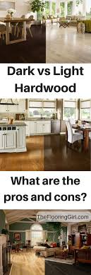Dark Vs Light Hardwood Floors What Are The Pros And Cons For Wood Flooring Advantages Disadvantages Hardwoods