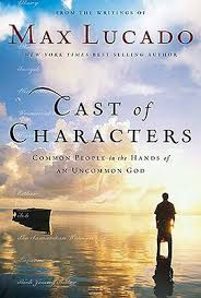 Cast Of Characters Common People In The Hands An Uncommon God By