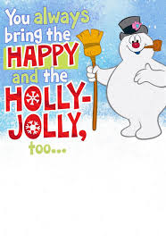 Frosty The Snowman Christmas Tree Theme by Frosty The Snowman You Bring The Happy Christmas Card Greeting