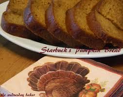 Starbucks Pumpkin Loaf Ingredients by The Wednesday Baker Starbuck U0027s Pumpkin Bread