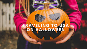 Countries That Dont Celebrate Halloween by Why You Should Travel In The United States For Halloween