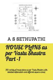100 Free Vastu Home Plans Buy House As Per Shastra Part 1 80 Variety Of