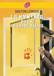 le mistere de la chambre jaune le mystère de la chambre jaune de gaston leroux au détour d un livre