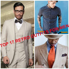 Retro Outfits For Men 17 Ways To Wear This Year