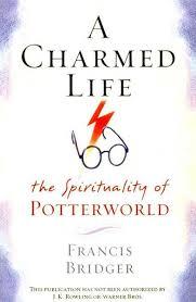A Charmed Life The Spirituality Of Potterworld