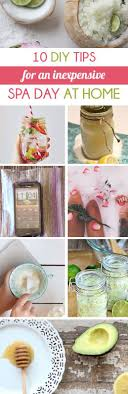 10 DIY Tips For An Inexpensive Spa Day At Home