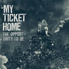 My Ticket Home An Opportunity To Be Rockfreaks