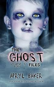 The Ghost Files 4 Part 1 By Apryl Baker