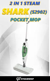 Haan Floor Steamer Wont Turn On by Shark 2 In 1 Steam Pocket Mop S2902 Reviews Best Steam Mop