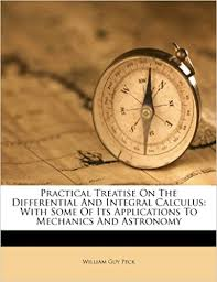 EBook Box Practical Treatise On The Differential And Integral Calculus With Some Of Its Applications To Mechanics Astronomy PDF