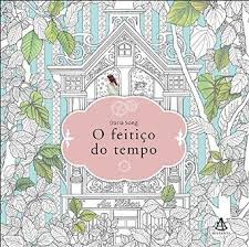 The Korean Best Selling Coloring Book Time Garden By Daria Song Is Being Released This Month In Brazil Sextante And Portugal Porto Editora