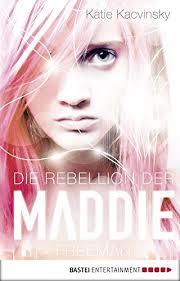 die rebellion der maddie freeman maddie freeman trilogie 1 german edition