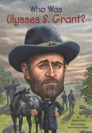 Who Was Ulysses S Grant By Megan Stine