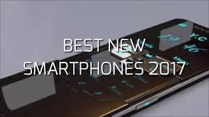 BEST NEW SMARTPHONES 2017