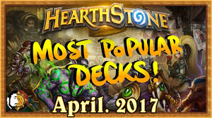 hearthstone most popular decks april 2017 the monthly meta