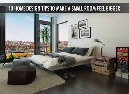 100 Interior Design Tips For Small Spaces 10 Home To Make A Room Feel Bigger The Pinnacle List
