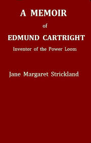 The Distributed Proofreaders Canada EBook Of A Memoir Life Writings And Mechanical Inventions Edmund Cartwright By Jane Margaret Strickland