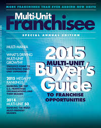 multi unit franchisee buyer s guide 2015 by franchise update media
