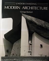 100 Modern Architecture Magazine Understanding George Barford