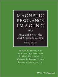 Magnetic Resonance Imaging Physical Principles And Sequence Design Second Edition