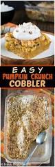 Easy Pumpkin Desserts by Easy Pumpkin Crunch Cobbler Inside Brucrew Life