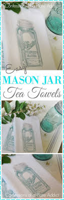 I Hope You Enjoyed Seeing My Mason Jar Tea Towels Please Visit These Wonderful Bloggers And Their Beautiful Blogs To See What They Are Up