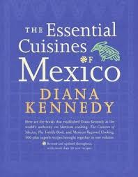 cuisines of the essential cuisines of mexico revised and updated throughout