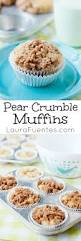 Libbys Pumpkin Muffins Crumble Top by Pear Crumble Muffins Laura Fuentes