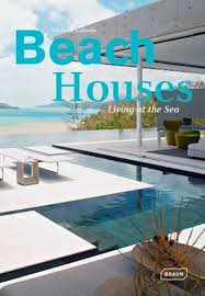 100 Beach House Architecture S Living At The Sea Michelle Galindo