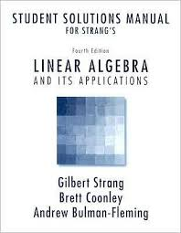 Student Solutions Manual For Strangs Linear Algebra And Its Applications 4th Edition 4