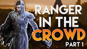 ranger part 1 ranger in the crowd part 1 middle earth shadow of war