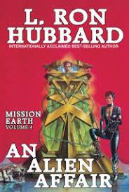 An Alien Affair Mission Earth Volume 4