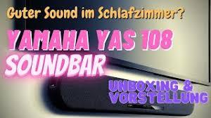 unboxing vorstellung test yamaha yas 108 soundbar