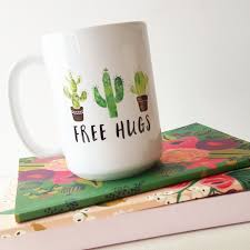 Cactus Coffee Mug THE ORIGINAL Succulent Watercolor Design Quote Funny Free Hugs Typography