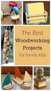 These Are Great Woodworking Projects For Kids Easy And Simple Wood School Or