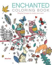 Enchanted Coloring Book Magical Images To Make Your Own By Nina