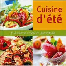livre de recettes de cuisine cuisine d été 312 recettes simples et gourmandes de collectif