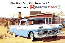 100 Ranchero Truck More Than A Car More Than A Truck Ford 1957 Vintageads