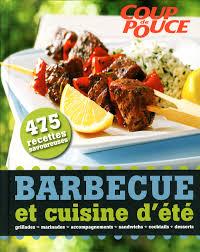 recettes de cuisine d été livre barbecue et cuisine d été 475 recettes savoureuses les