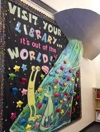 Bulletin Board Idea Visit Your Library Its Out Of This World