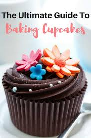 This Guide Will Cover Everything You Need To Know From Tools Recipes Decorating Baking Cupcakes Is Fun And Totally Doable